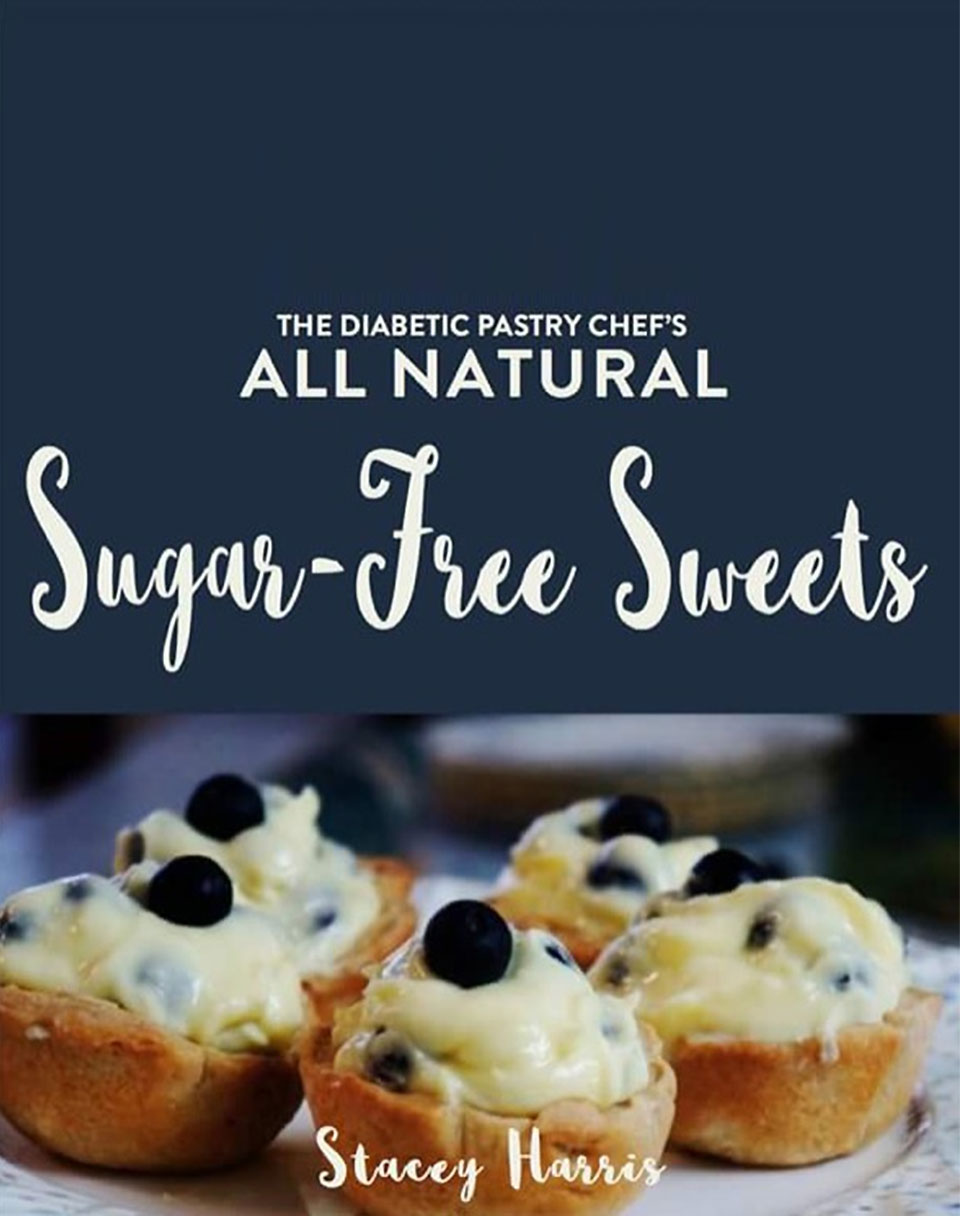 New Sugar Free Sweets Cookbook By The Diabetic Pastry Chef